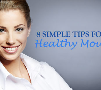 8 simple tips for a healthy mouth